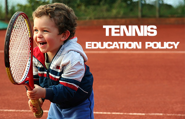 Tennis Education Policy